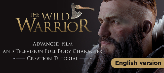 Wilderness Warrior - Advanced Film and Television Full Body Character Creation Tutorial